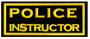 POLICE INSTRUCTOR