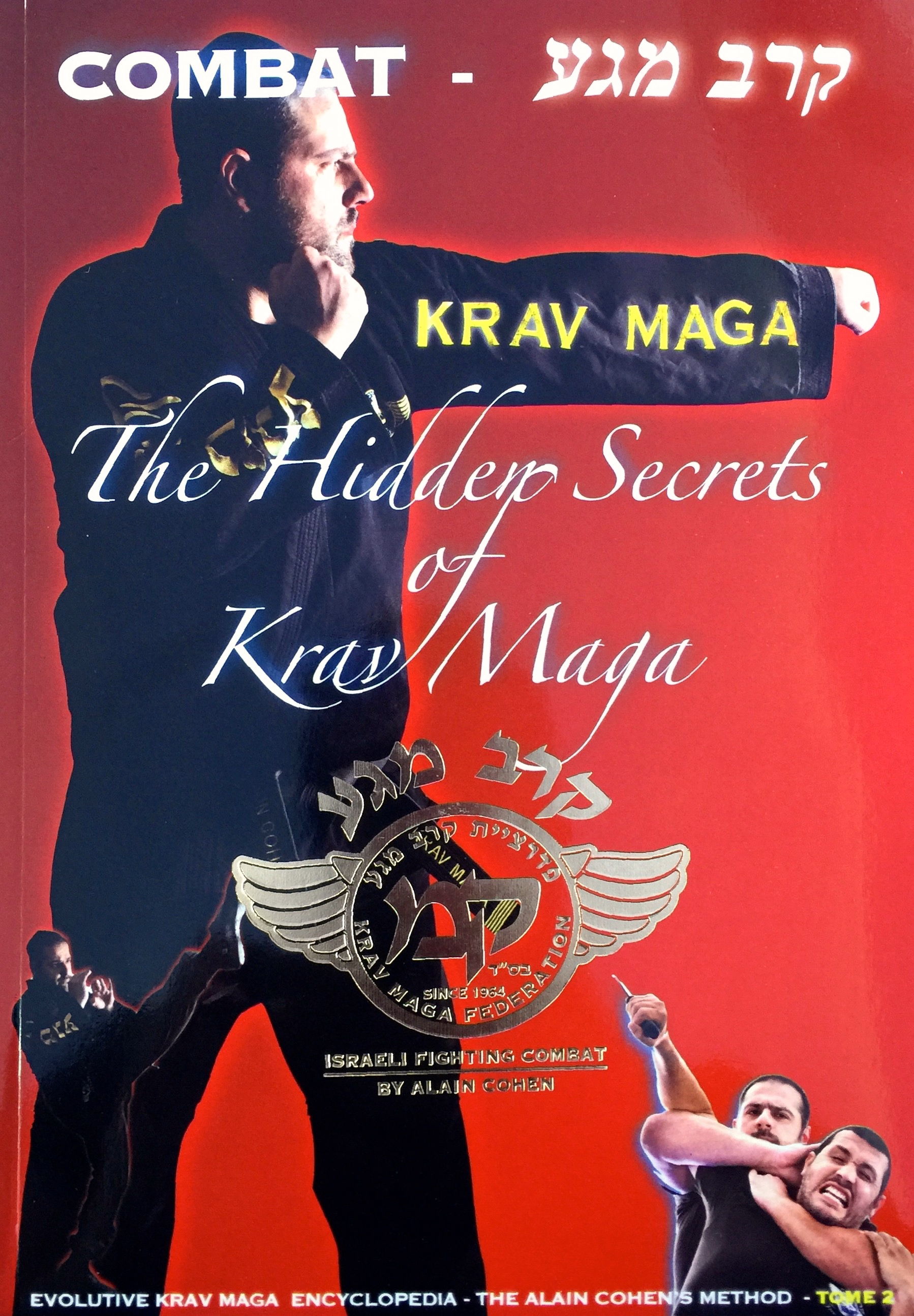 KRAV MAGA – COMBAT, THE HIDDEN SECRETS OF KRAV MAGA